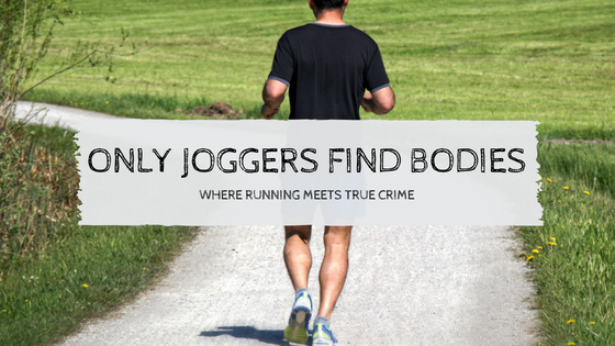 Only Joggers Find Bodies